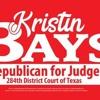 Kristen Bays For Judge, 284 District Court!
