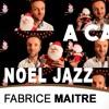 Noel Jazz - Harmonisation a capella - Fabrice Maitre