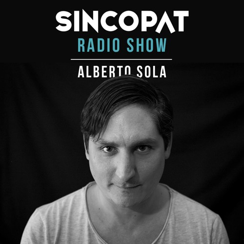 Alberto Sola - Sincopat Podcast 216