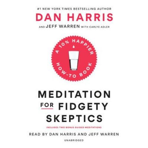 S2 E79: Dan Harris, Author of Meditation for Fidgety Skeptics