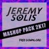 JEREMY SOLIS MASHUP PACK 2K17 FREE DOWNLOAD