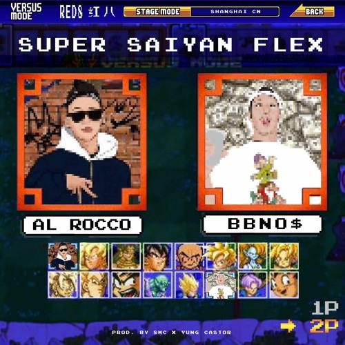 super saiyan flex ft. al rocco prod. yung castor x 8mc