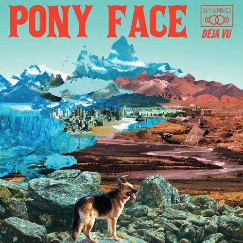 Pony Face • Deja Vu