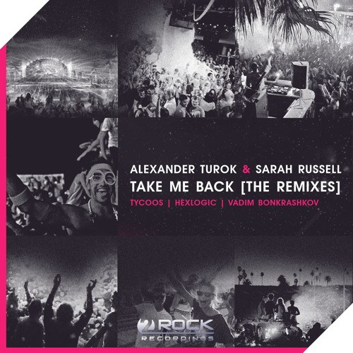 Alexander Turok & Sarah Russell - Take Me Back (Hexlogic Remix) [OUT NOW]