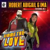 Robert Abigail & Ima Ft. Mr. Z - Gimme The Love (Radio Edit)