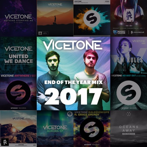 Vicetone End of the Year Mix 2017