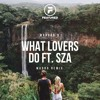 Maroon 5 - What Lovers Do Ft. SZA (Madro Remix)