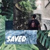 Saved (Khalid Cover)