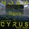 Noah Cyrus ft. XXXTentaciaon - Again (Kød.e Remix) (FREE DOWNLOAD)