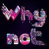 Why Not (Original Mix)