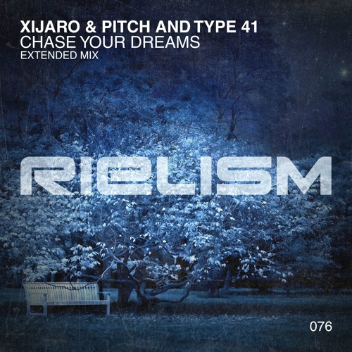 XiJaro & Pitch and Type 41 - Chase Your Dreams (Extended Mix) [Rielism]