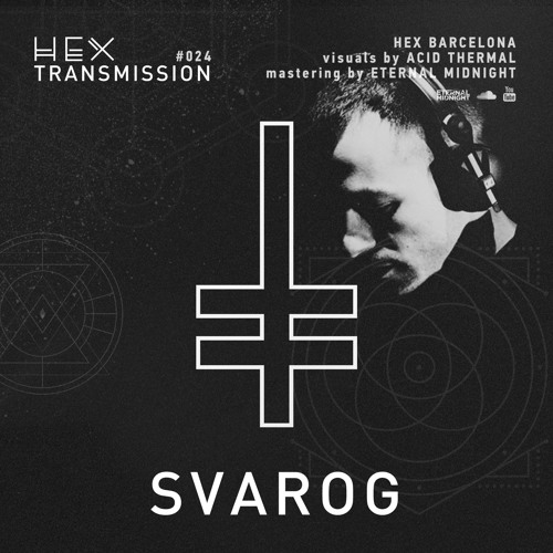 HEX Transmission #024 - Svarog