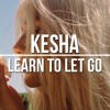 Learn To Let Go - Kesha - Cover (Prod. Kieron Smith)