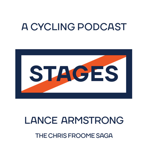 The Chris Froome Saga // Stages: A Cycling Podcast with Lance Armstrong