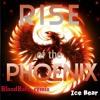 Rise Of The Phoenix (Bloodbath remix by Ice Bear)
