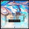 Yunus Durali - Alone With You (Southmind Edit)