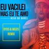 Nego do Borel - Eu Vacilei Mas Eu Te Amo (BYDS x MGDS Remix)