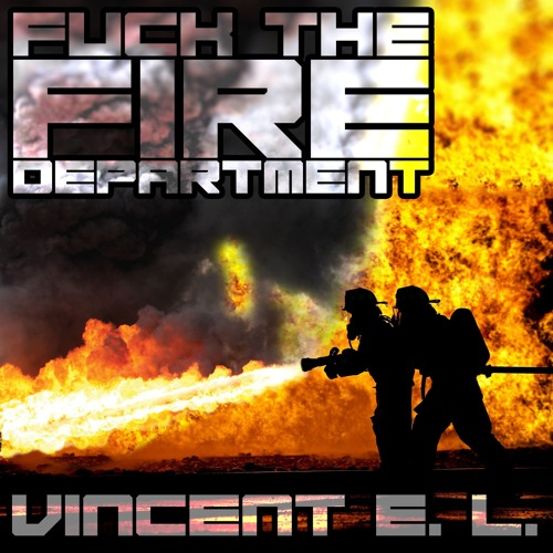 Fuck the Fire Department