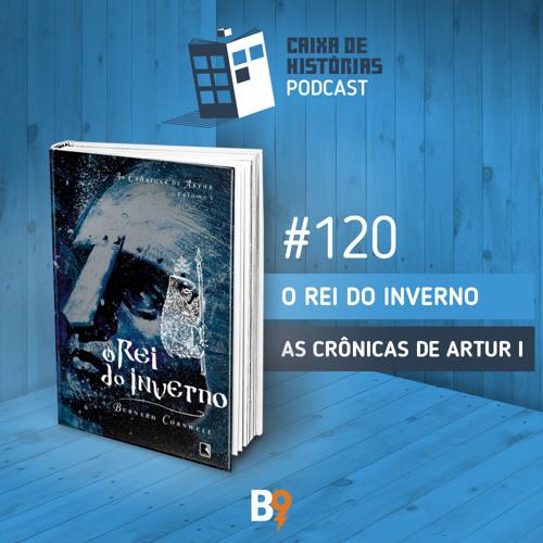 Caixa de Histórias 120 - O Rei do Inverno