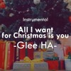 All I Want For Christmas Is You (Instrumental) - Mariah Carey - Glee HA cover