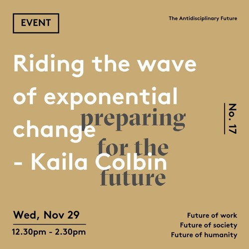 Ep 17: Riding the wave of exponential change - Kaila Colbin