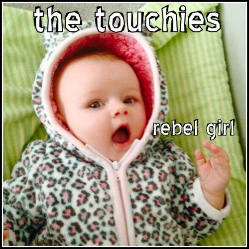 The Touchies - Rebel Girl