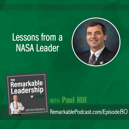 Lessons from a NASA Leader with Paul Hill