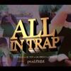 All In Trap - Lil Pinga X Lil Thy X Lil Preto X Caneda (prod. PMM)