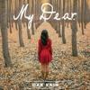 My Dear (Original Mix) *FREE DOWNLOAD*