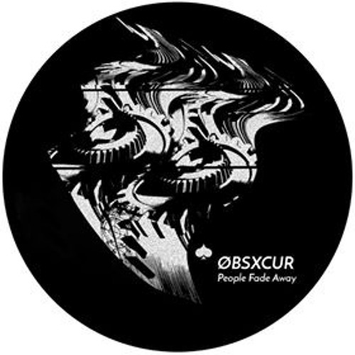 PREMIERE : ØBSXCUR - PEOPLE FADE AWAY [CARTES RECORDS]