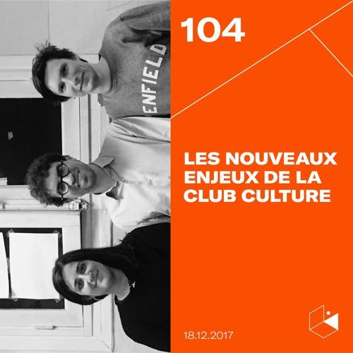 Make It Deep #104 - Les Nouveaux Enjeux de la Club Culture Française