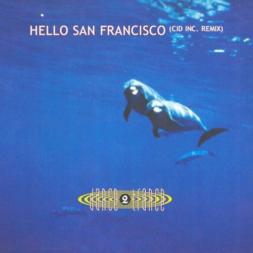 Dance 2 Trance - Hello San Francisco (Cid Inc Remake) [Free Download]
