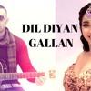 Dil Diyan Gallan Cover - Neha Bhasin & Akash Musik