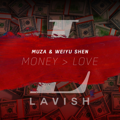 Muza & Weiyu Shen - Money > Love