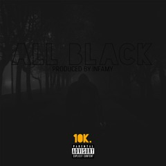 All Black (Produced By Infamy)