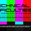 Technical Difficulties Episode #1