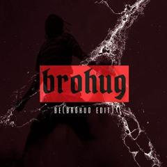 Be BROHUG