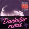 Tears For Fears - Shout (Dankstar Remix)