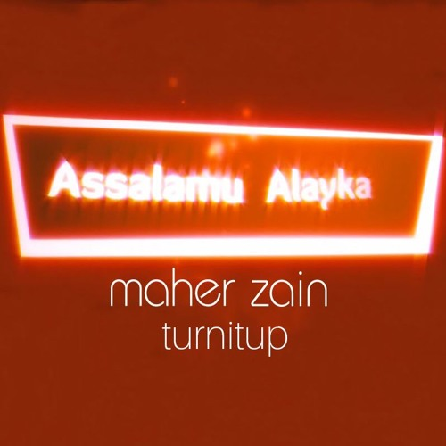 Maher Zain - Assalamu Alayka (TurnItUp Edit) Arabic Trap Remix #BassBoosted