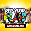 REP YOUR FLAG - Fri 5th Jan 2018 - Dancehall Mix (Mixed by DJ Vibes)