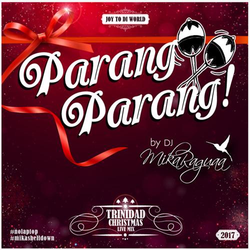 PARANG PARANG - TRINIDAD CHRISTMAS (LIVE MIX) by DJ MIKA RAGUAA