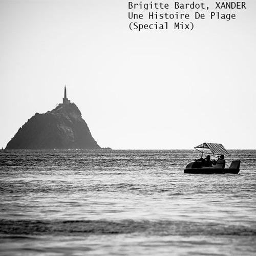 Brigitte Bardot, XANDER - Une Histoire De Plage (Special Mix)