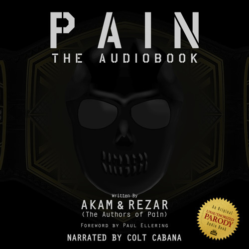 Pain by The Authors Of Pain Narrated by Colt Cabana