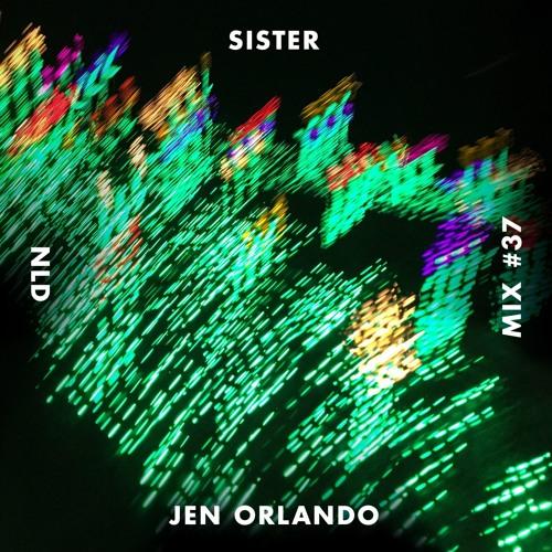 SISTER MIX #37: Jen Orlando