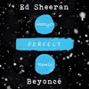 Ed Sheeran - Perfect Duet [with Beyoncé](MattyO Remix)