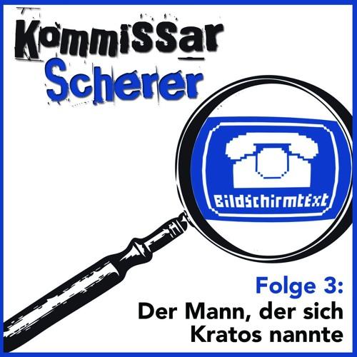 Kommissar Scherer 3: Der Mann, der sich Kratos nannte