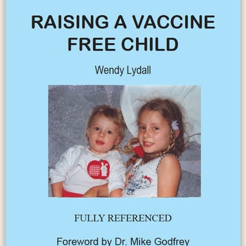 Wendy Lydall - Raising a Vaccine Free Child