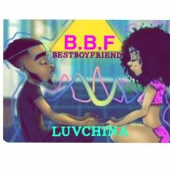 BestBoyFriend x LuvChina