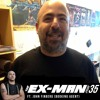 The Ex Man Podcast 35 - John Finberg (Booking Agent)