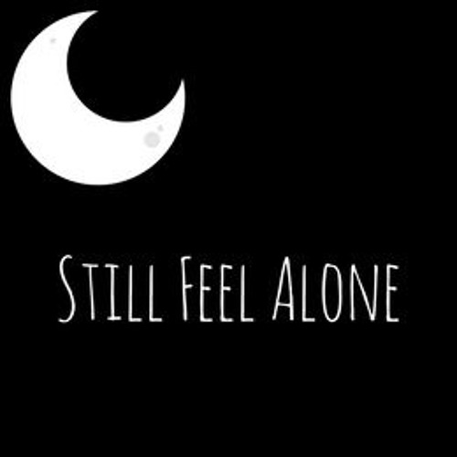 Still Feel Alone